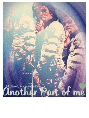 Album Bad : Another part of me ♥