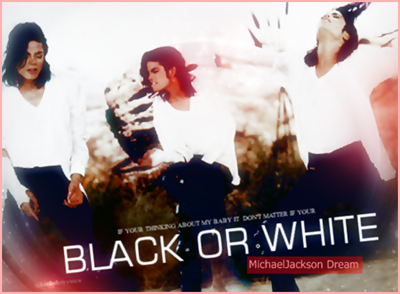 Album Dangerous : Black Or White ♥