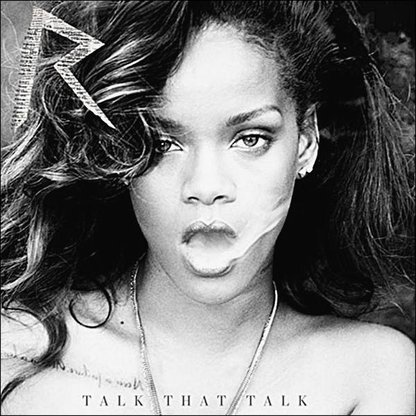 Talk That Talk est le sixième album studio de l'artiste barbadienne Rihanna, et est prévu pour sortir le  21 Novembre 2O11 , par Def Jam Recordings. Le premier single issu de l'album, We Found Love en featuring avec Calvin Harris, a été premièrement dévoilé sur la radio Capital FM le 22 septembre 2011 et, est sorti sur l'iTunes américain le même jour.  Tu es impatient qu'il sort ? Vas-tu l'acheté ?