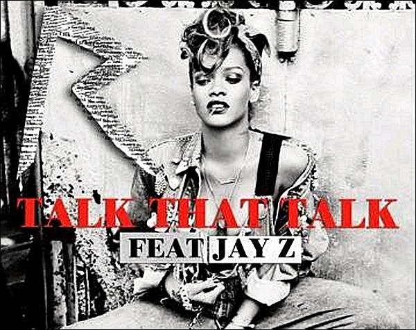 Le troisième extrait de son sixième album est un duo avec le rappeur Jay-Z.  Tous les fans de la Barbadienne attendaient un duo avec Kanye West, ils devront se contenter de Jay-Z. Talk That Talk s'annonce déjà comme un succès. Selon ChartsinFrance, le titre, qui était très attendu par les fans et les médias, commence déjà à décoller sur les sites de téléchargements sans aucune promotion. Même les radios s'y mettent et le diffusent déjà depuis plusieurs semaines. Le morceau comprend un long rap de Jay-Z et s'inscrit dans un registre davantage urbain que les précédents morceaux. Plutôt entraînant, Talk That Talk est bien parti pour conquérir un large public. Qu'en pensez-vous ?