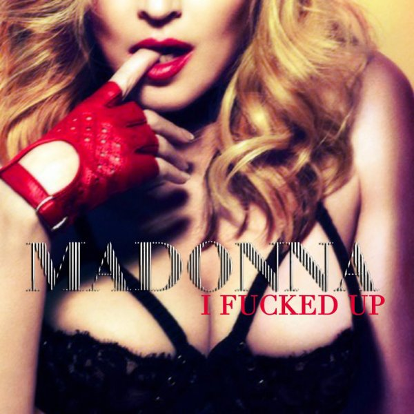 MDNA / Madonna - I Fucked Up  (2012)