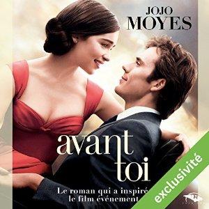 Avant toi de Jojo Moyes - Lu par : Émilie Ramet - Durée : 12 h 31 min - Éditeur : Hardigan