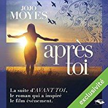 3 . Après toi (Tome 2) de Jojo MOYES - Livre audio lu par Émilie Ramet - Durée : 12 h - Éditeur : Hardigan