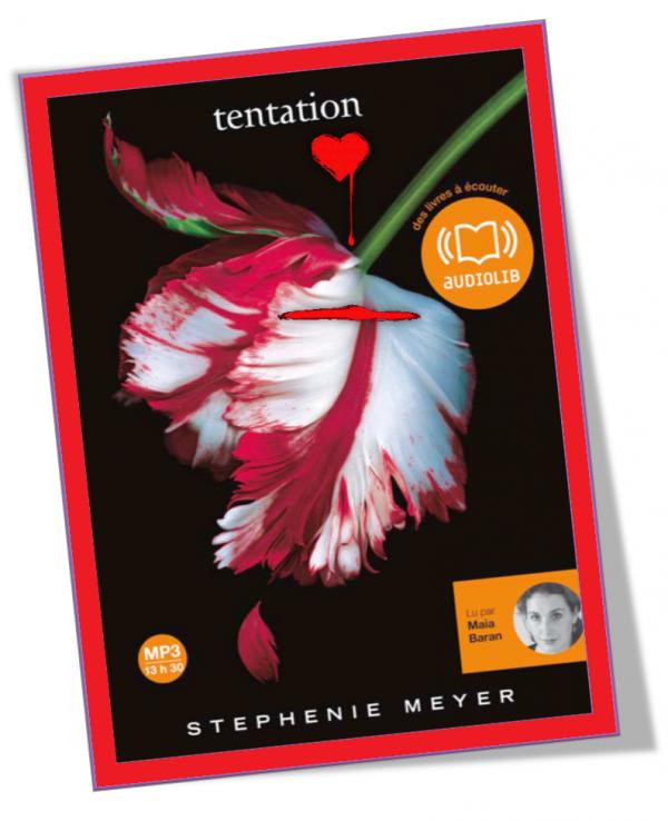 5. Twilight (Tome 2) Tentation de Stephenie MEYER - Lu par Maia Baran - Durée : 13 h 28 min - Éditeur : Audiolib