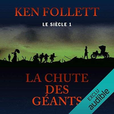 19 . Le siècle (Tome 1) La chute des géants de Ken FOLLETT Lu par Vincent Violette - Durée : 37 h et 50 min - Éditeur : Audible Studios