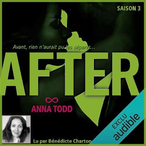 24 .  Série After ♥ (Saison 3) de Anna TODD - Lu par Bénédicte Charton - Durée : 12 h et 18 min Éditeur : Audible Studios