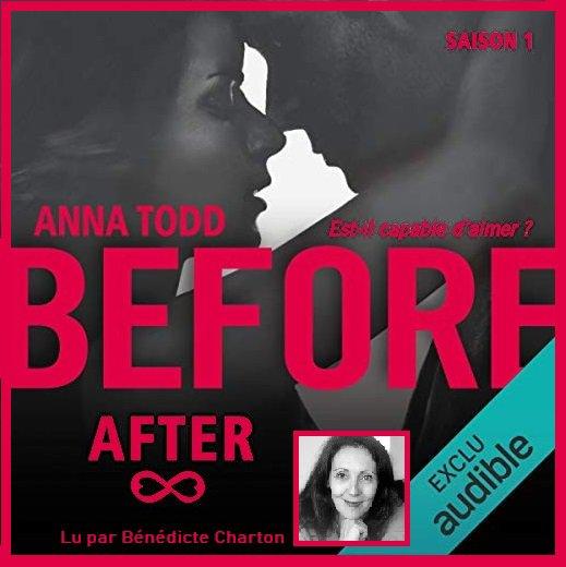 27. After ♥ Before (Saison 1) de Anna TODD  - Lu par Bénédicte Charton - Durée : 5 h et 22 min - Éditeur : Audible Studios