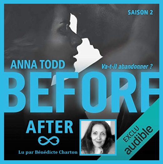 28 . After ♥ Before (Saison  2) de Anna Todd - Lu par Bénédicte Charton - Éditeur : Audible Studios