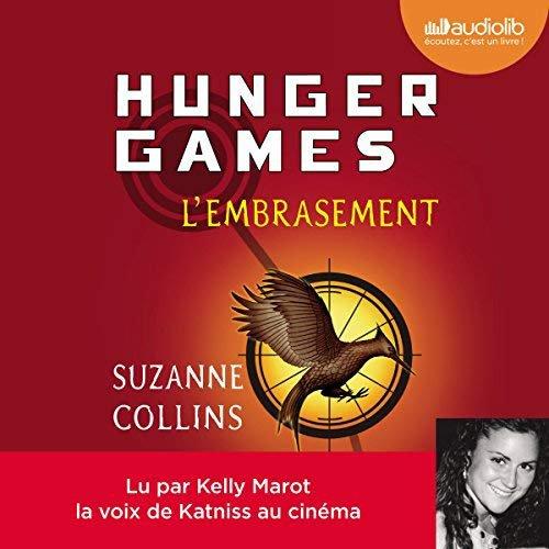 38 . Série Hunger games (Tome 2) L'Embrasement de Suzanne Collins - Lu par Kelly Marot - Durée : 12 h et 2 min - Éditeur : Audiolib