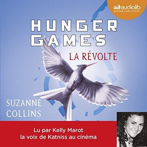 39 . Série Hunger games (Tome 3) La Révolte de Suzanne Collins - Lu par Kelly Marot - Durée : 12 h et 16 min - Éditeur : Audiolib