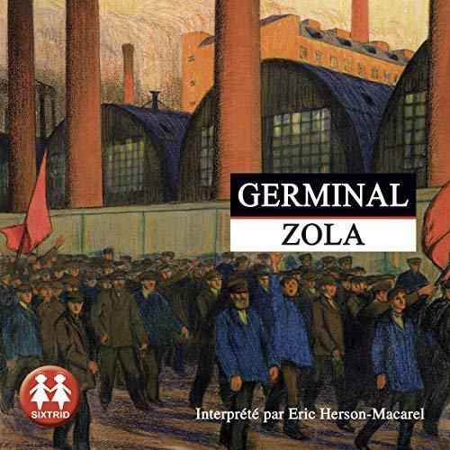 40 . Germinal d'Émile Zola - Lu par Éric Herson-Macarel  - Durée : 18 h et 9 min - Éditeur : Sixtrid