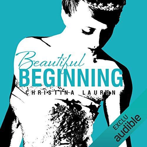 49 . Série Beautiful (Tome 3.5) Beautiful beginning de Christina LAUREN - Lu par Ingrid Donnadieu - Durée : 3 h et 38 min - Éditeur : Audible Studios