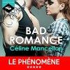 56 . Série Bad romance (Tome 1) Bad Romance de Céline MANCELLON - Lu par Véra Pastrélie - Durée : 11 h et 6 min - Éditeur : Hardigan