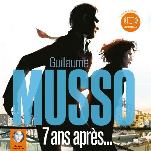 111 - Mon marathon Guillaume Musso - 7 ans après - Lu par : Bertrand Suarez-Pazos - Durée : 7 h et 48 min - Éditeur : Audiolib