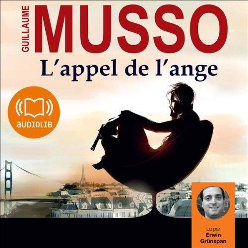 114 - Mon marathon Guillaume Musso - L'appel de l'ange - Lu par Erwan Grünspan - Durée : 10 h et 9 min - Éditeur : Audiolib
