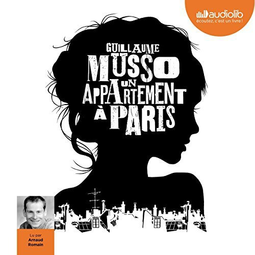 123 - Mon marathon Guillaume Musso - Un appartement à Paris - Lu par Arnaud Romain - Durée : 9 h et 45 - Éditeur : Audiolib
