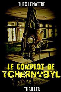 136 - Le complot de Tchernobyl - Théo Lemattre  Format E-Pub