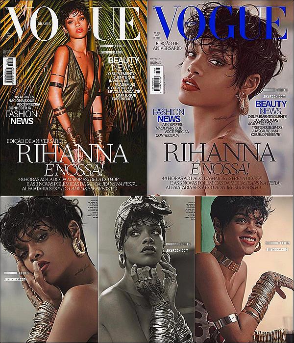 • Rihanna pour le magazine  « Vogue Brésil » pour l'édition qui sortira en mai 2014...