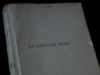 """Le livre """"la croisière noire"""" - Georges Marie Haardt & Louis Audouin Dubreuil"""