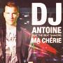 ` &DJ ANTOINE ;      Ma chérie*