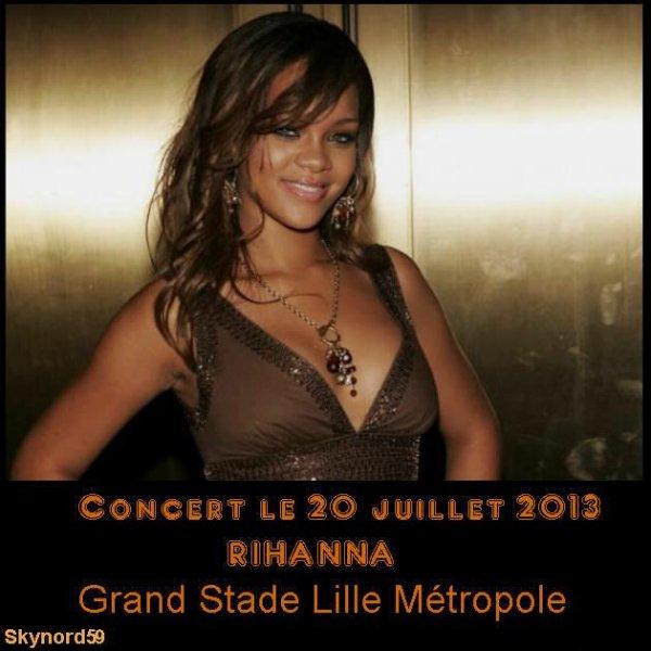 Concert RIHANNA Grand Stade Lille Métropole le 20 juillet 2013