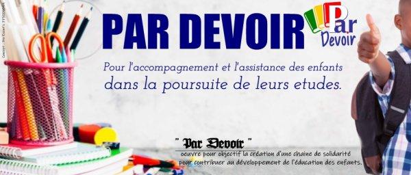 """L'association """"Par Devoir"""" oeuvre pour objectif la création d'une chaine de solidarité pour contribuer au développement de l'éducation des enfants,"""