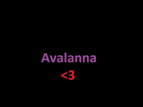 Je panse a toi...On t'aime Avalanna R.I.P tes partie trop vite :') I love you Tu a notre parole ! On t'oublieras Jamais !
