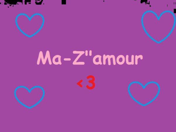 Je t'aime : Ma-Z'amour !