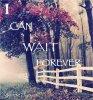 ICanWaitForever