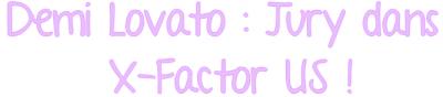 Demi Lovato : Juge dans X-Factor !