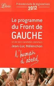 [PRESIDENTIELLES 2012] Analyse et décryptage du programme de JEAN LUC MELENCHON, DU FRONT DE GAUCHE
