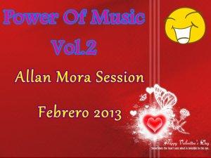 Power Of Music Vol.2 (Allan Mora Session Febrero 2013)
