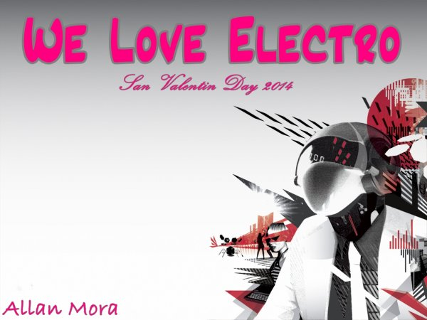 We Love Electro Festival (San Valentin Day) 2014 Allan Mora