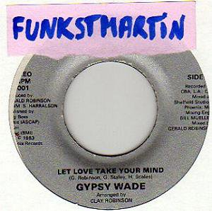 Gypsy Wade Let Love Take Your Mind