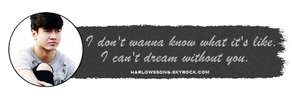 No. 3 - Harlow's Song, Can't Dream Without You