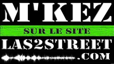 M'KEz Sur Le Site LAS2STREET.COM
