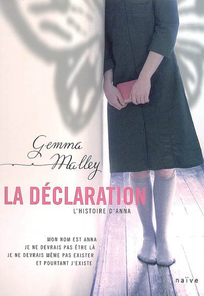 La Déclaration , L'histoire d'anna de Gemma Malley