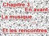 Chapitre 3 : En avant la musique... Et les rencontres!