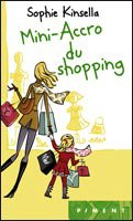 "Mini accro du shopping  ""Sophie Kinsella""    9/10"
