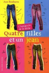 """Quatre filles et un jean """"L'intégrale""""    """"Ann Brashares"""""""