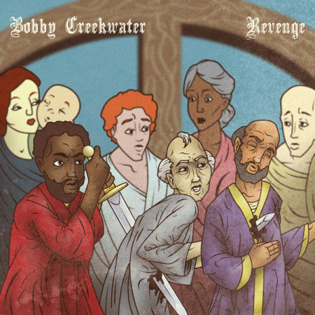 Bobby Creekwater - Revenge (ALBUM)