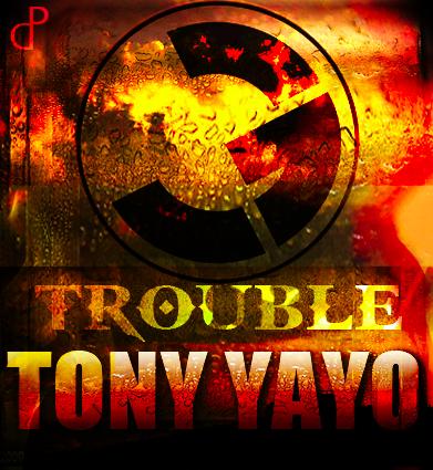 Tony Yayo - Trouble (NOUVEAU SON)