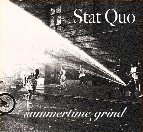 Stat Quo - Summertime Grind (NOUVEAU SON)