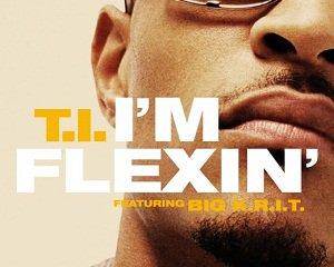 I'm Flexin / T.I. - I'm Flexin (Feat. Big K.R.I.T.) (2011)