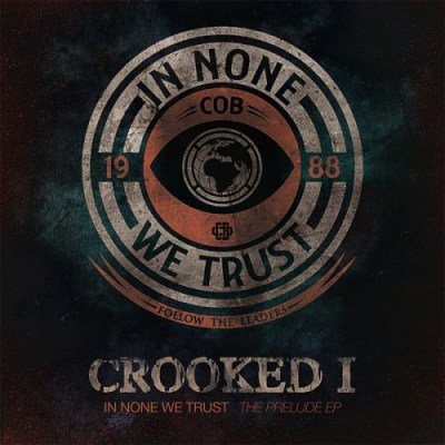 Crooked I – In None We Trust : The Prelude EP (COVER)