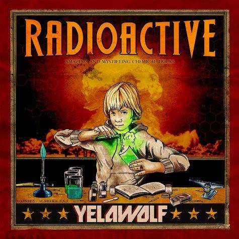 Yelawolf - Radioactive (ALBUM)