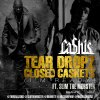 Cashis - Tear Dropz & Closed Caskets (Feat. Slim the Mobster) (NOUVEAU SON)