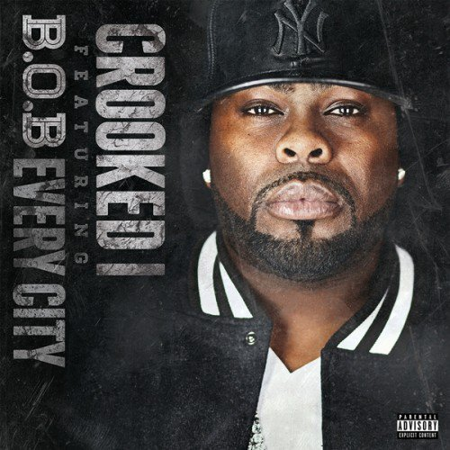 Crooked I - Every City (Feat. B.o.B.) (NOUVEAU SON)