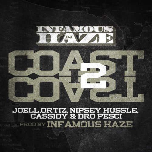 DJ Haze - Coast To Coast (Feat. Joell Ortiz, Nipsey Hussle, Cassidy & Dro Pesci) (NOUVEAU SON)