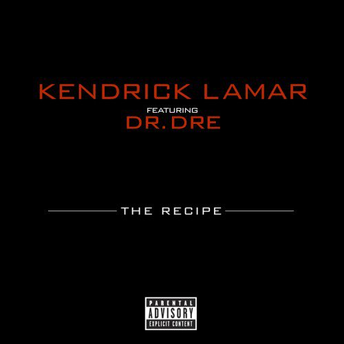 Kendrick Lamar - The Recipe (Feat. Dr. Dre) (NOUVEAU SON)